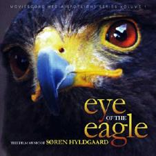 Eye Of The Eagle - The Film Music Of Søren Hyldgaard