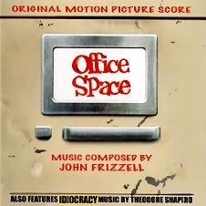 Office Space / Idiocracy